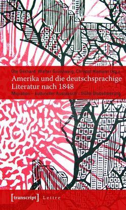 Amerika und die deutschsprachige Literatur nach 1848 von Gerhard,  Ute, Grünzweig,  Walter, Hamann,  Christof