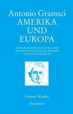 Amerika und Europa von Barfuss,  Thomas, Gramsci,  Antonio