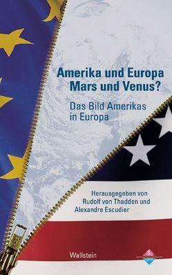 Amerika und Europa – Mars und Venus? von Escudier,  Alexandre, Thadden,  Rudolf von