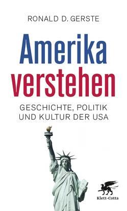 Amerika verstehen von Gerste,  Ronald D