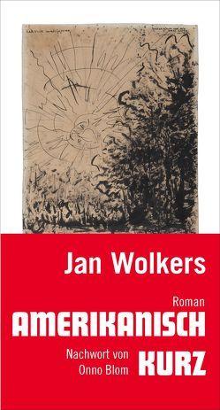 Amerikanisch kurz von Still,  Rosemarie, Wolkers,  Jan