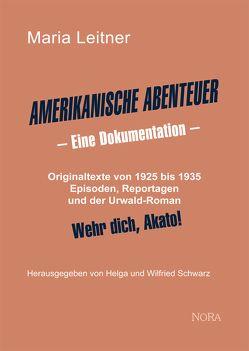 Amerikanische Abenteuer von Leitner,  Maria, Schwarz,  Helga und Wilfried