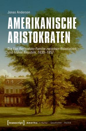 Amerikanische Aristokraten von Anderson,  Jonas