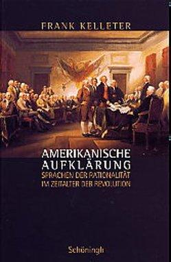 Amerikanische Aufklärung von Kelleter,  Frank