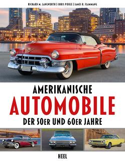 Amerikanische Automobile der 50er und 60er Jahre von Flammang,  James R., Langworth,  Richard M., Poole,  Chris