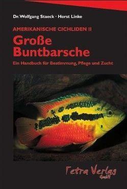 Amerikanische Cichliden II – Grosse Buntbarsche von Linke,  Horst, Staeck,  Wolfgang