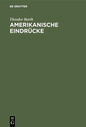 Amerikanische Eindrücke von Barth,  Theodor
