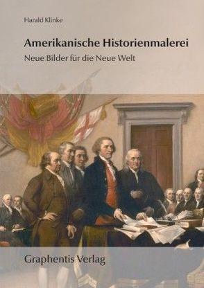 Amerikanische Historienmalerei von Klinke,  Harald