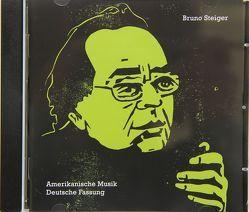 Amerikanische Musik Deutsche Fassung von Müller,  Josef Felix, Steiger,  Bruno, Winnewisser,  Rolf