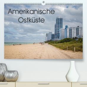 Amerikanische Ostküste (Premium, hochwertiger DIN A2 Wandkalender 2021, Kunstdruck in Hochglanz) von Rasche,  Marlen