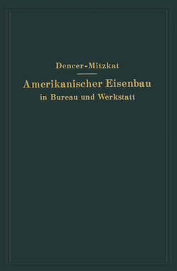 Amerikanischer Eisenbau in Bureau und Werkstatt von Dencer,  F. W., Mitzkat,  R.