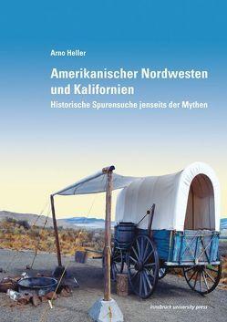 Amerikanischer Nordwesten und Kalifornien von Heller,  Arno