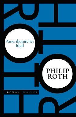 Amerikanisches Idyll von Roth,  Philip, Schmitz,  Werner