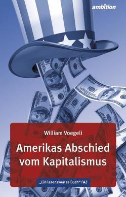 Amerikas Abschied vom Kapitalismus von Voegeli,  William