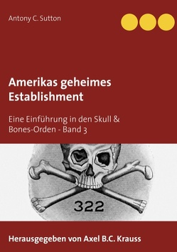 Amerikas geheimes Establishment von Sutton,  Antony C