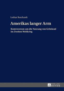 Amerikas langer Arm von Burchardt,  Lothar