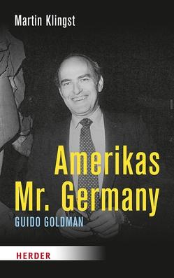 Amerikas Mr. Germany von Klingst,  Martin