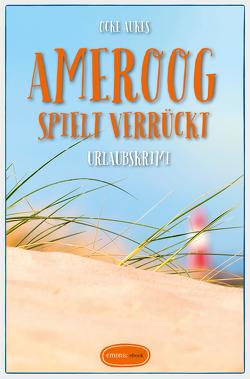 Ameroog spielt verrückt von Aukes,  Ocke