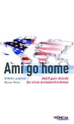 Ami go home von Langthaler,  Wilhelm, Pirker,  Werner
