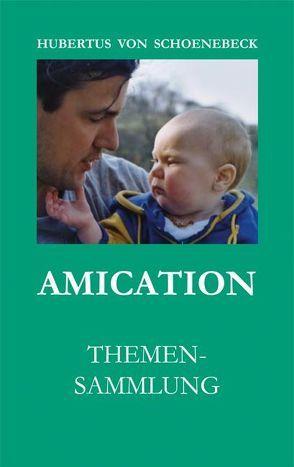 Amication – Themensammlung von Schoenebeck,  Hubertus von