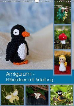 Amigurumi – Häkelideen mit Anleitung (Wandkalender 2019 DIN A3 hoch) von Schlögl,  Brigitte
