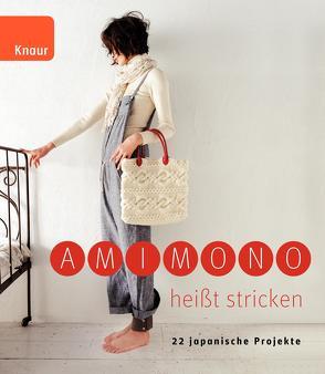 Amimono heißt stricken von Schmidt-Wussow,  Susanne