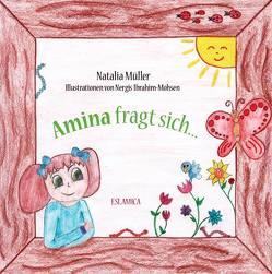 Amina fragt sich … von Ibrahim-Mohsen,  Nergis, Müller,  Natalia