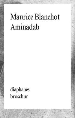 Aminadab von Blanchot,  Maurice, Gutjahr,  Marco