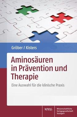 Aminosäuren in Prävention und Therapie von Gröber,  Uwe, Kisters,  Klaus
