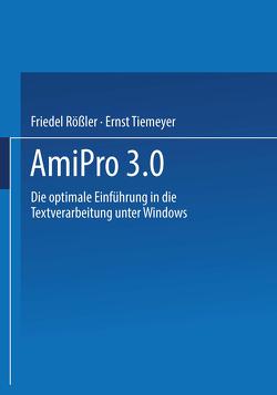 AmiPro 3.0 von Rößler,  Friedel, Tiemeyer,  Ernst