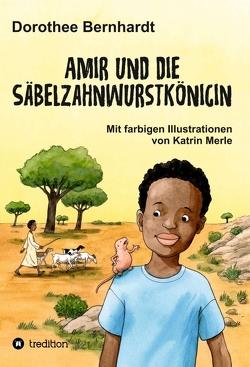 Amir und die Säbelzahnwurstkönigin von Bernhardt,  Dorothee
