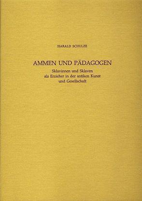 Ammen und Pädagogen von Schulze,  Harald