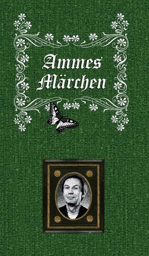 Ammes Märchen von Amme,  Achim