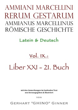 Ammianus Marcellinus, Römische Geschichte / Ammianus Marcellinus römische Geschichte IX. von ginner,  gerhart, Marcellinus,  Ammianus, Seyfarth,  Wolfgang