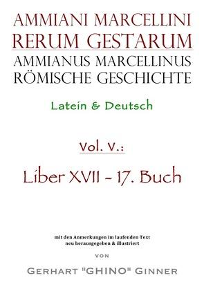 Ammianus Marcellinus, Römische Geschichte / Ammianus Marcellinus römische Geschichte V von ginner,  gerhart, Marcellinus,  Ammianus, Seyfarth,  Wolfgang