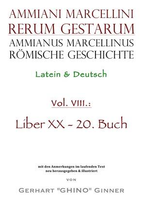 Ammianus Marcellinus, Römische Geschichte / Ammianus Marcellinus römische Geschichte VIII von ginner,  gerhart, Marcellinus,  Ammianus, Seyfarth,  Wolfgang