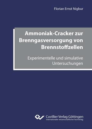 Ammoniak-Cracker zur Brenngasversorgung von Brennstoffzellen von Nigbur,  Florian Ernst