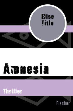Amnesia von Timmermann,  Klaus, Title,  Elise, Wasel,  Ulrike