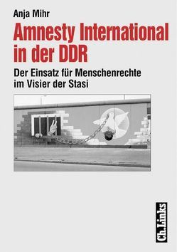 Amnesty International in der DDR von Mihr,  Anja