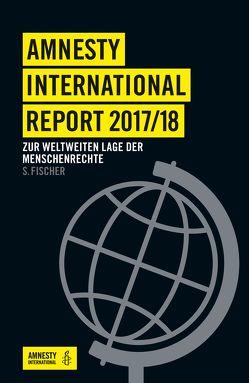Amnesty International Report 2017/18 von Amnesty International Sektion der Bundesrepublik Deutschland e. V.