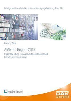 AMNOG-Report 2017 von Greiner,  Wolfgang