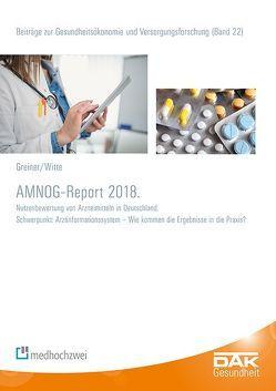 AMNOG-Report 2018 von Greiner,  Wolfgang, Storm,  Andreas, Witte,  Julian