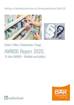 AMNOG-Report 2020 von Andreas,  Storm, Daniel,  Gensorowsky, Julian,  Witte, Sophie,  Pauge, Wolfgang,  Greiner