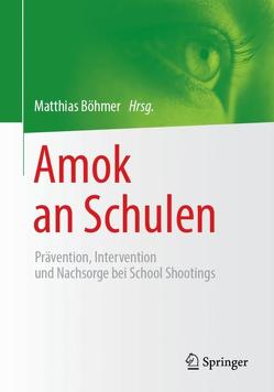 Amok an Schulen von Böhmer,  Matthias