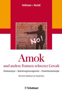 Amok und andere Formen schwerer Gewalt von Dern,  Harald, Hoffmann,  Jens, Roshdi,  Karoline