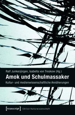 Amok und Schulmassaker von Junkerjürgen,  Ralf, Treskow,  Isabella von
