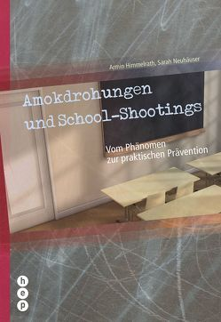 Amokdrohungen und School-Shootings von Himmelrath,  Armin