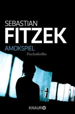 Amokspiel von Fitzek,  Sebastian