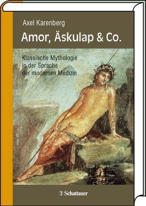 Amor, Äskulap & Co. von Karenberg,  Axel