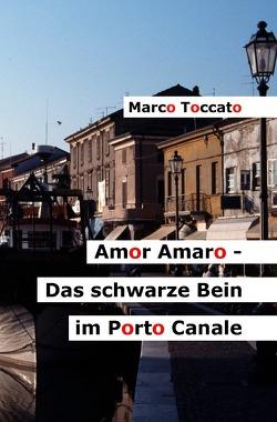 Amor Amaro / Amor Amaro – Das schwarze Bein im Porto Canale von Toccato,  Marco